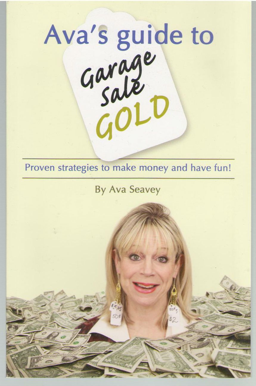 Ava's Guide to Garage Sale Gold, Ava Seavey
