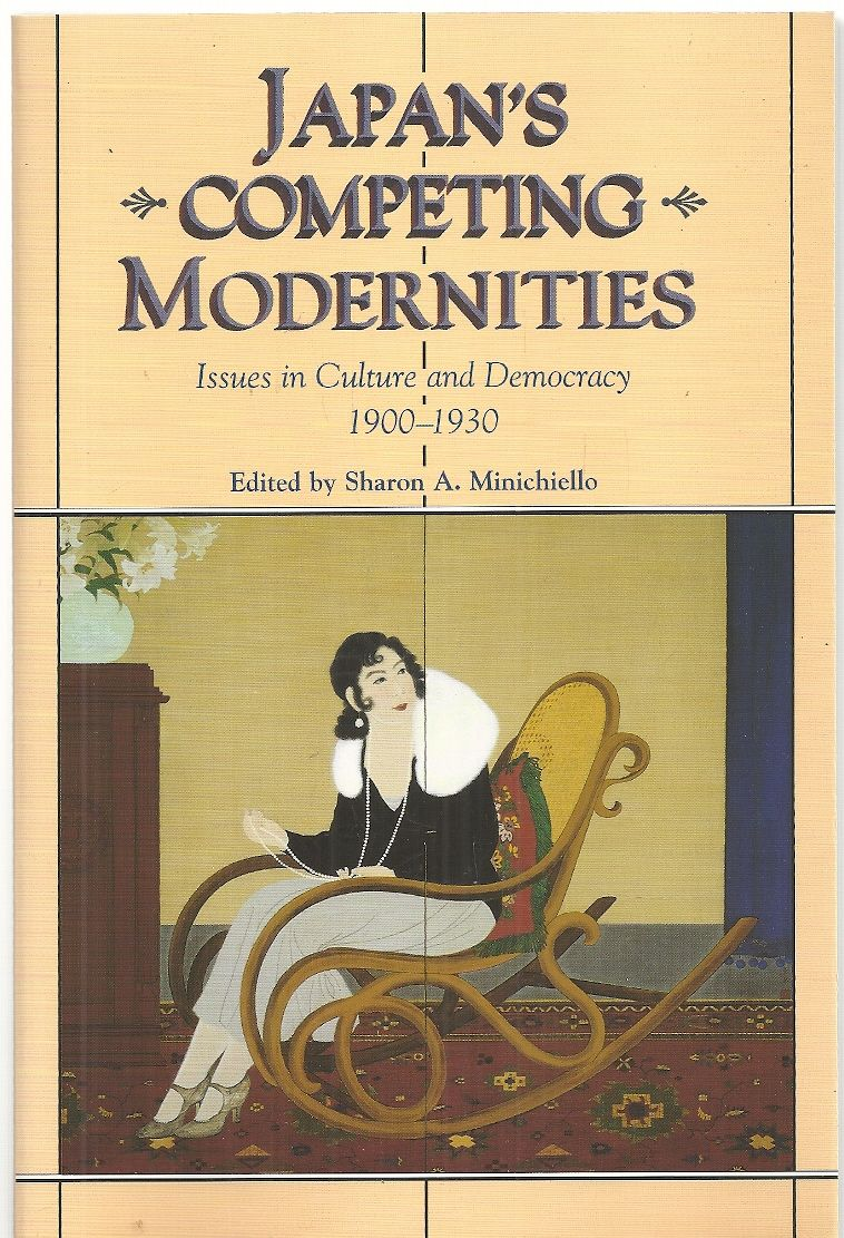 Japan's Competing Modernities: Issues in Culture and Democracy, 1900-1930